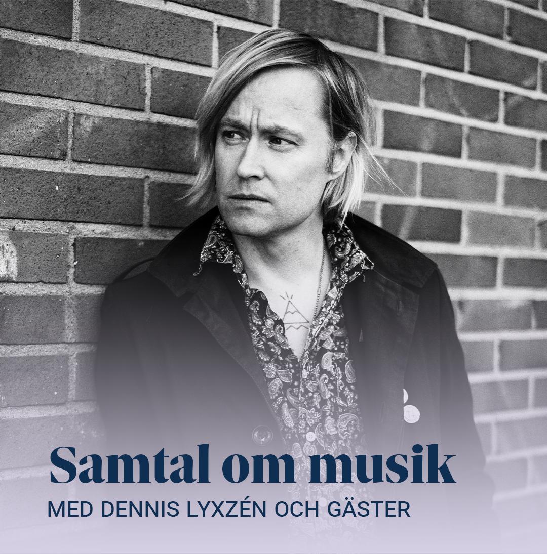 Samtal om musik med Dennis Lyxzén och gäster